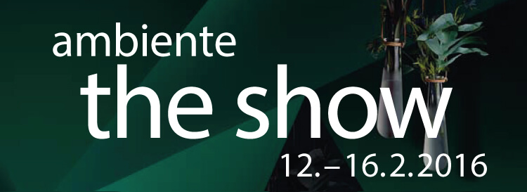 ambiente the show 2016